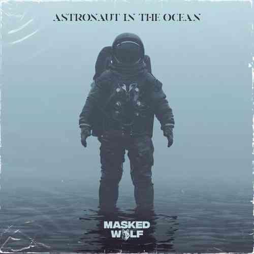 دانلود آهنگ Astronaut In The Ocean از Masked Wolf موزیک بازان