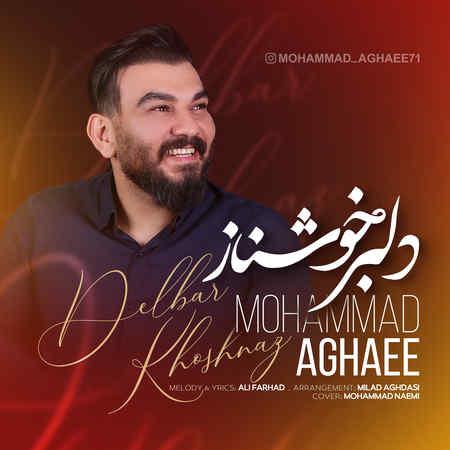 دانلود آهنگ محمد آقایی دلبر خوشناز موزیک بازان