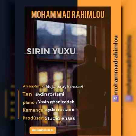 دانلود آهنگ محمد رحیملو شیرین یوخو موزیک بازان